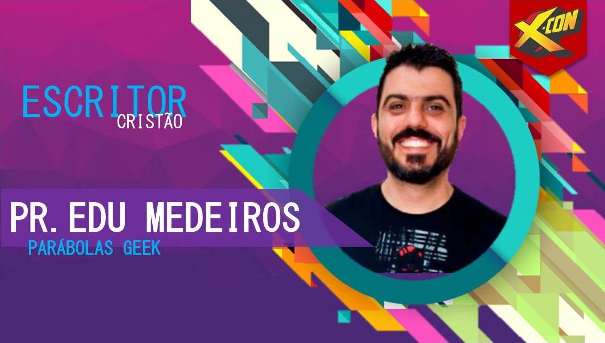 X-CON 2019 | Pastor Eduardo, do Parábolas Geek, é confirmado para evento