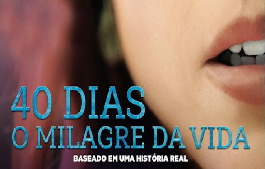 40 Dias - O Milagre Da Vida | Filme estreia nas plataformas on demand
