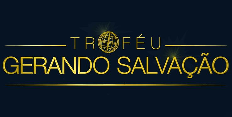 Troféu Gerando Salvação 2018 | Confira os Vencedores