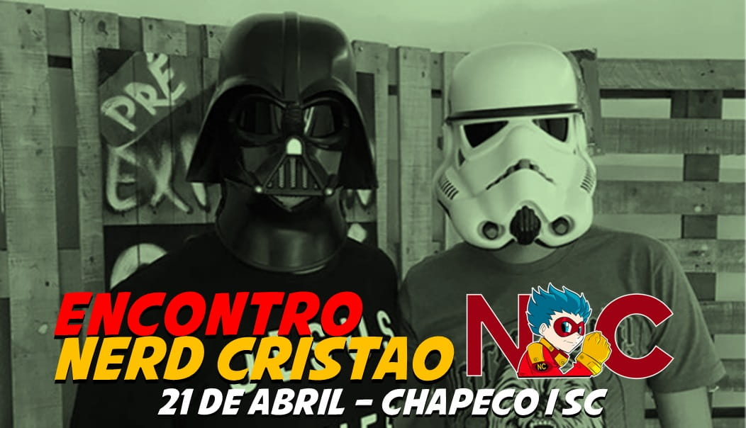 Em Abril acontecerá o Encontro NERD Cristão em Chapecó