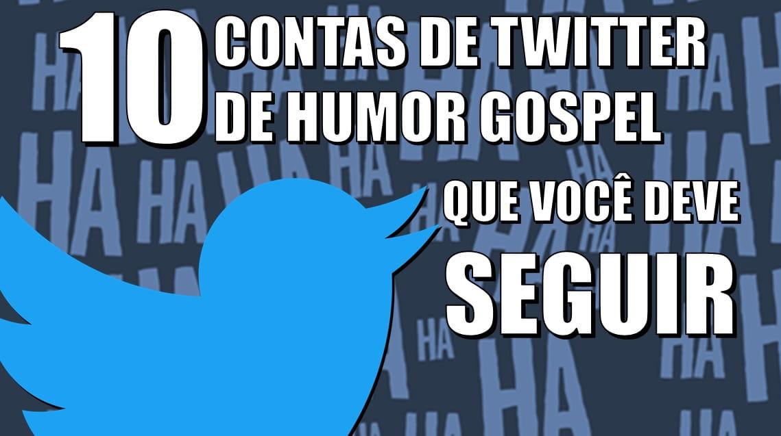10 Contas no Twitter de HUMOR GOSPEL que você deve seguir