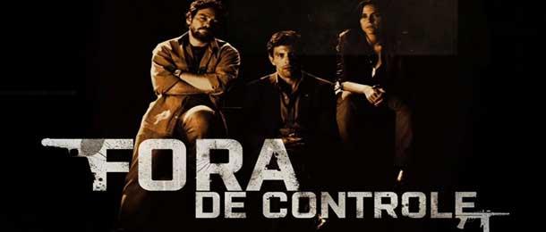 Fora de Controle | AXN estreia seriado brasileiro