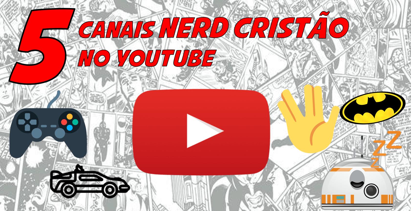 5 Canais NERD Cristão no Youtube