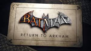 Batman: Return to Arkham anunciada oficialmente