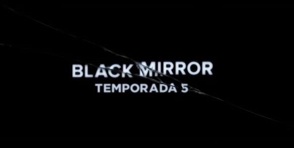 5 ª Temporada de de Black Mirror ganha novo trailer
