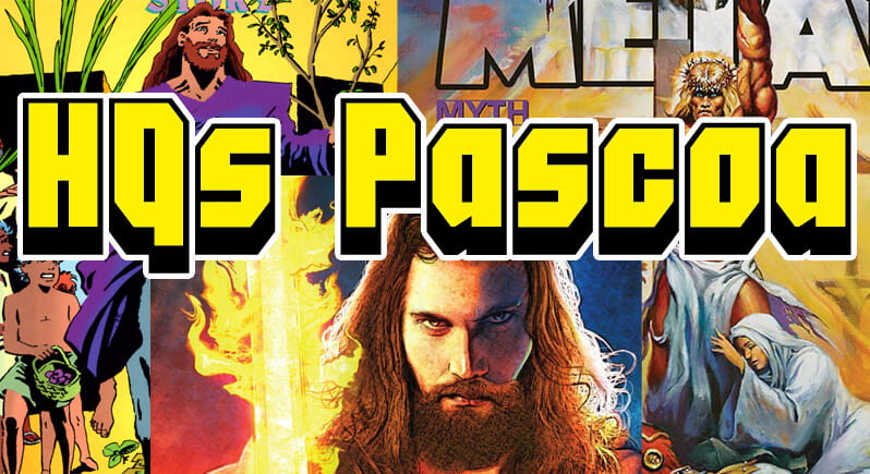 Especial Páscoa | HQs que retratam a Páscoa real