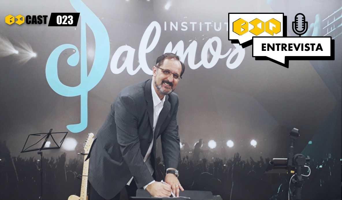 BdCast Entrevista: pastor Gilsemar Silva do Instituto Salmos