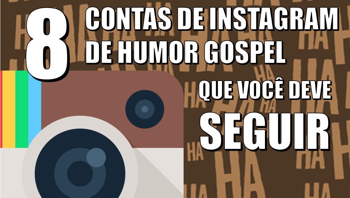 8 Contas de Instagram de Humor Gospel que você deve seguir