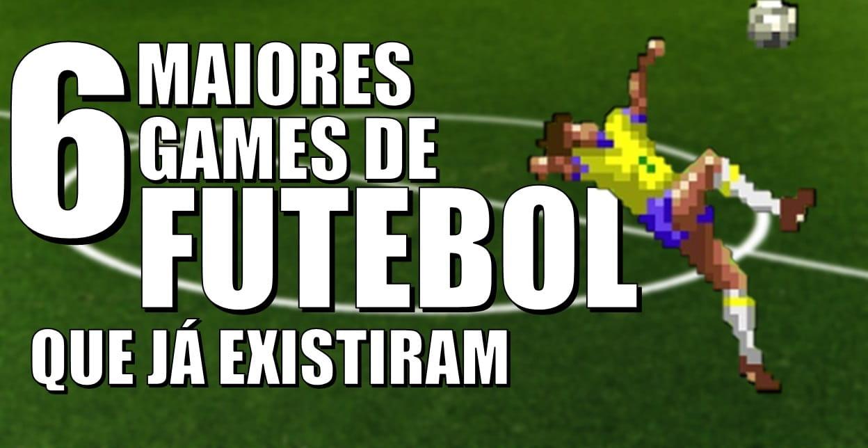 6 Maiores Games de Futebol que já existiram