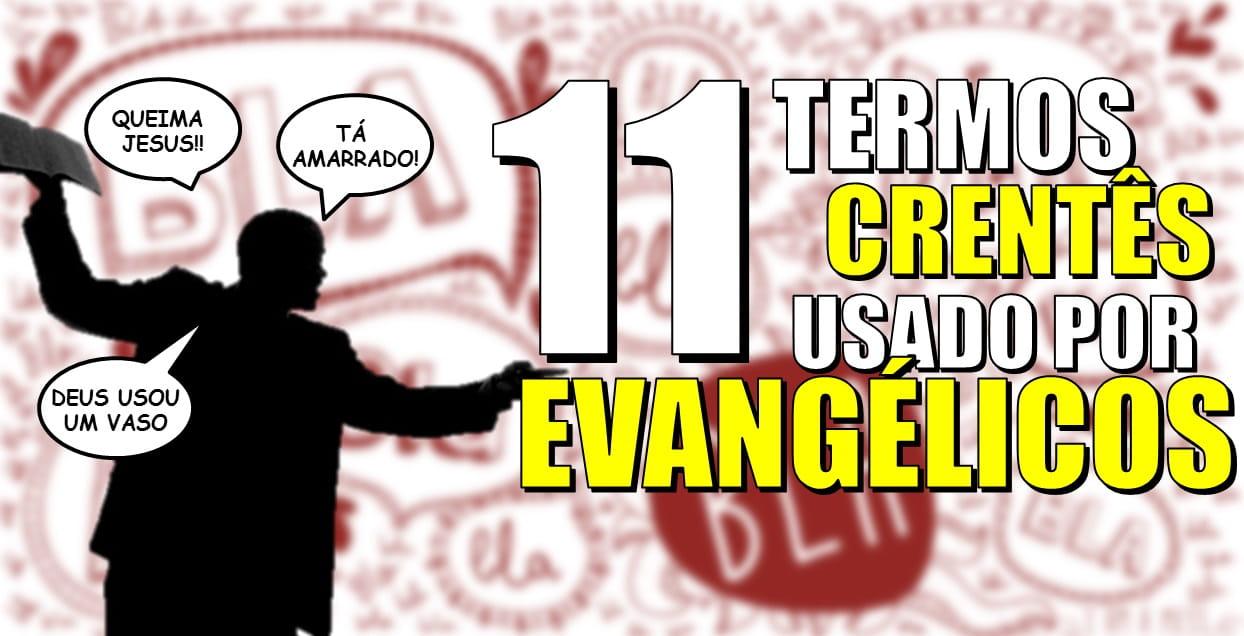 11 termos Crentês usado por Evangélicos