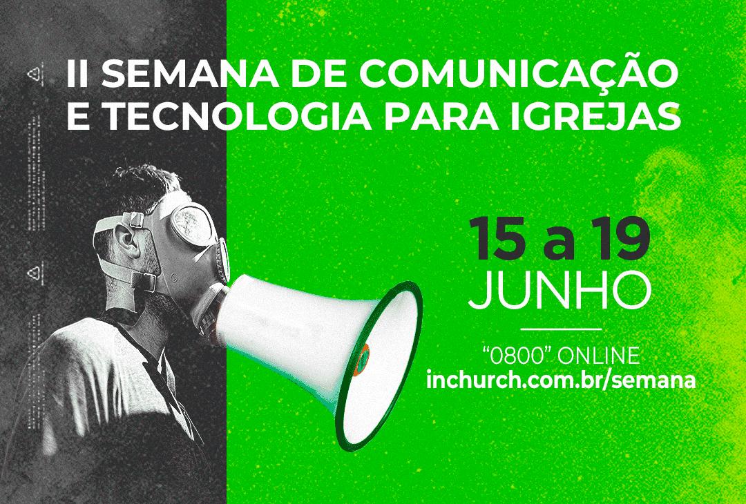 InChurch lança a II Semana de Comunicação e Tecnologia para Igrejas, evento gratuito e online