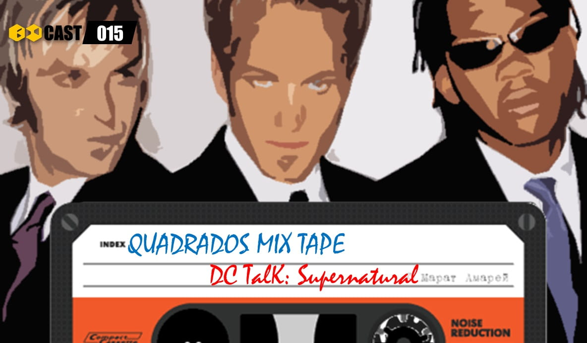 Quadrado Mix TAPE: Supernatural - DC Talk