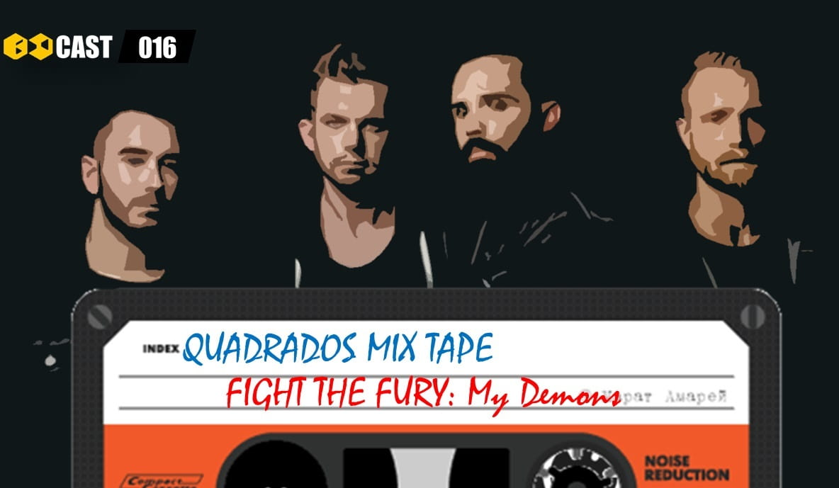 Quadrado Mix TAPE: My Demons - Fight the Fury