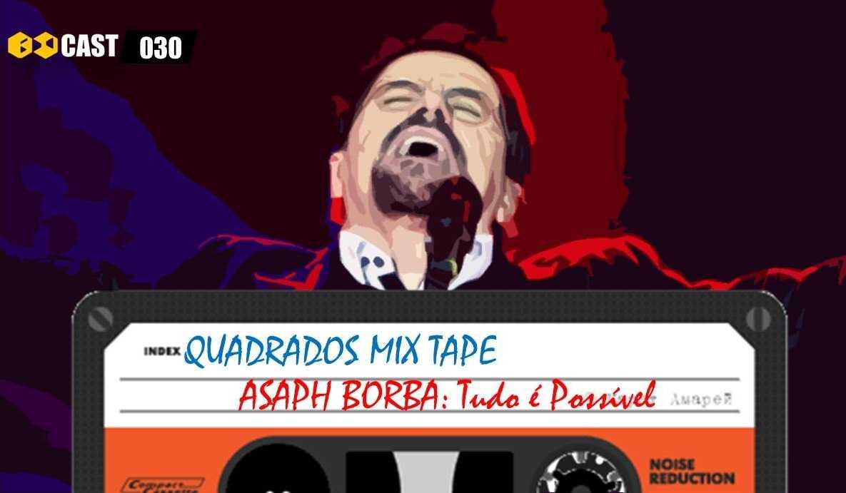 Quadrados Mix TAPE: Tudo é Possível - Asaph Borba