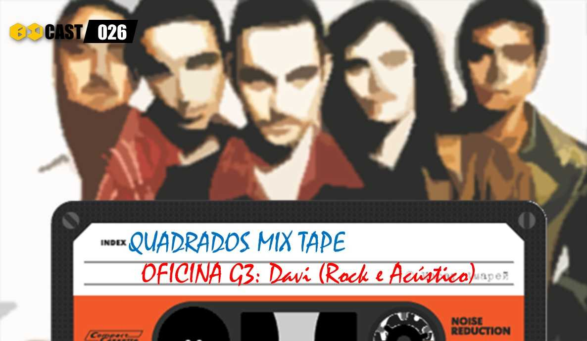 Quadrados Mix Tape: Davi - Oficina G3