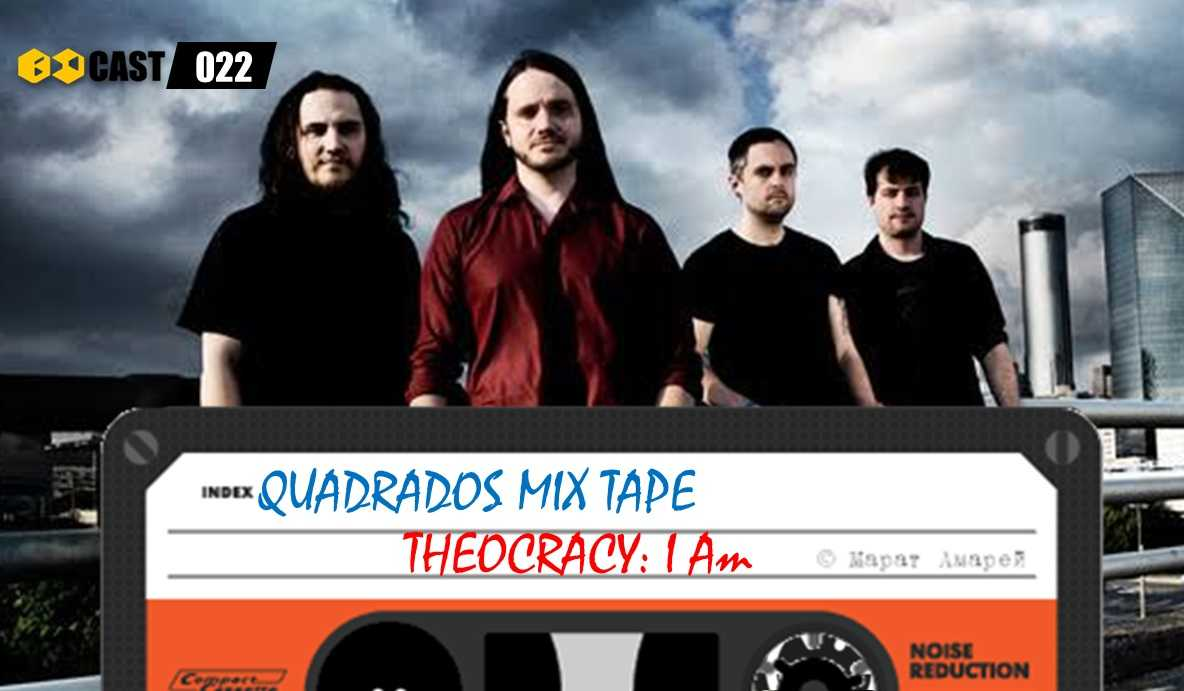 Quadrados Mix Tape: I am - Theocracy
