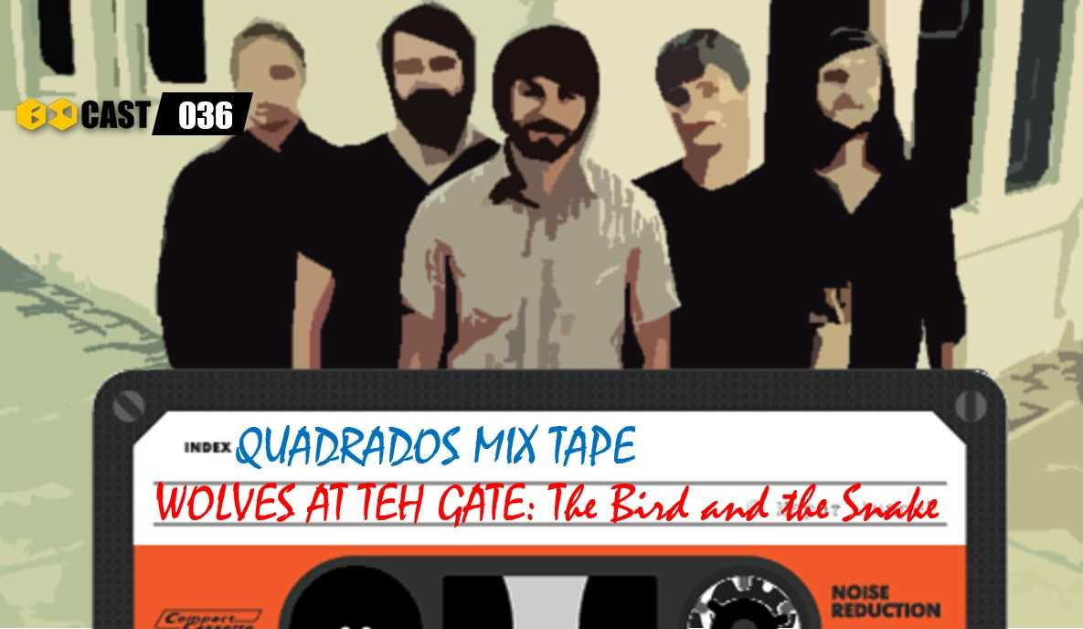 Quadrados Mix TAPE: The Bird and the Snake - Wolves at the Gate