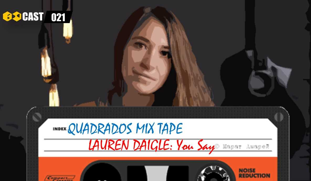 Quadrados Mix Tape: You Say - Lauren Daigle
