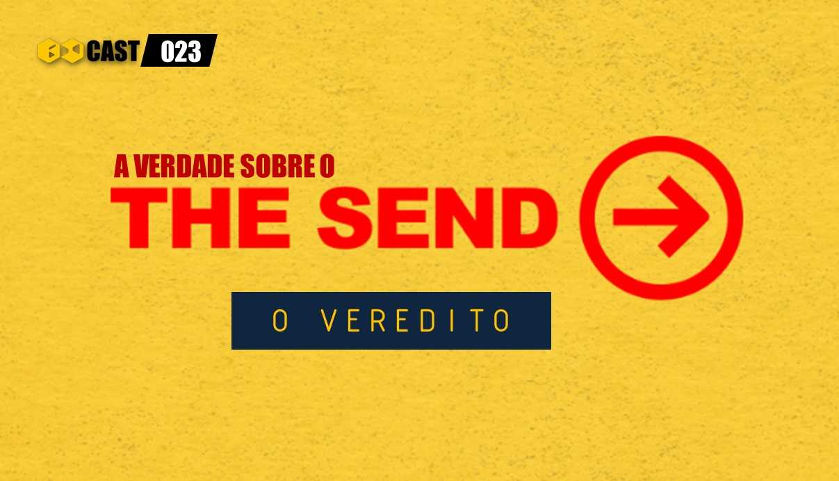The Send: O Veredito